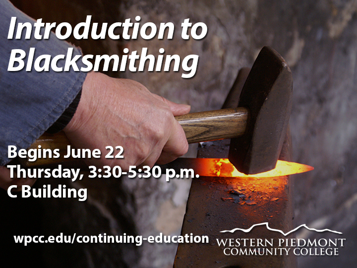 Introduction to Blacksmithing begins on June 22, Friday, 3:30 - 5:30 pm in C Building.